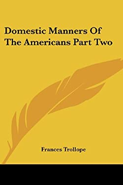 Domestic Manners of the Americans Part Two 9781417975433