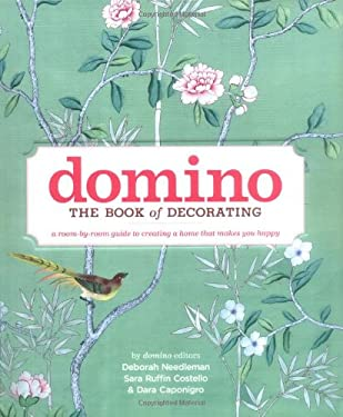 Domino: The Book of Decorating: A Room-By-Room Guide to Creating a Home That Makes You Happy 9781416575467