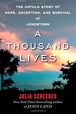 A Thousand Lives: The Untold Story of Hope, Deception, and Survival at Jonestown 9781416596394