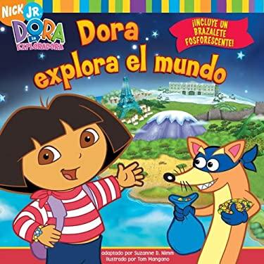Dora Explora el Mundo [With Glow-In-The-Dark Bracelet] = Dora's World Adventure! 9781416924487
