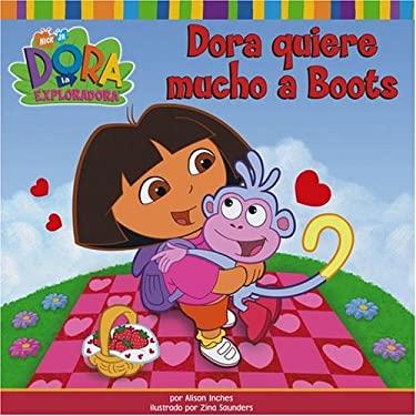 Dora Quiere Mucho A Boots = Dora Loves Boots 9781416906209