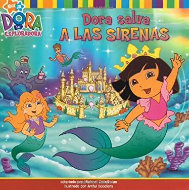 Dora Salva A las Sirenas = Dora Saves Mermaid Kingdom! 9781416947257