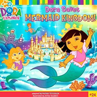Dora Saves Mermaid Kingdom! 9781416938415
