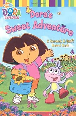 Dora's Sweet Adventure: A Scratch & Sniff Board Book 9781416927471
