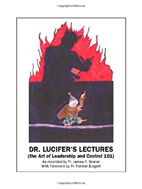 Dr. Lucifer's Lectures: The Art of Leadership and Control 9781412047166