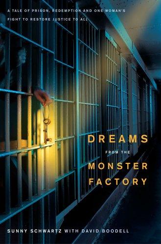 Dreams from the Monster Factory: A Tale of Prison, Redemption and One Woman's Fight to Restore Justice to All 9781416569817
