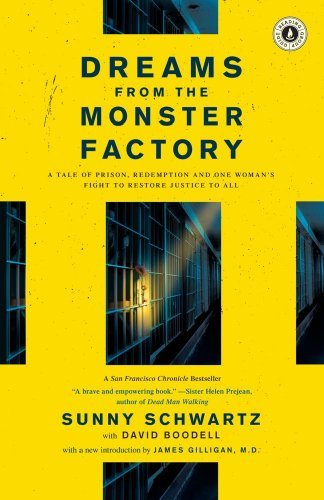 Dreams from the Monster Factory: A Tale of Prison, Redemption and One Woman's Fight to Restore Justice to All 9781416569824