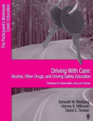 Driving with Care: Alcohol, Other Drugs, and Driving Safety Education-Strategies for Responsible Living: The Participant's Workbook, Level 1 Education