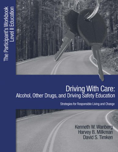 Driving with Care: Alcohol, Other Drugs, and Driving Safety Education-Strategies for Responsible Living: The Participants Workbook, Level II Education 9781412905954