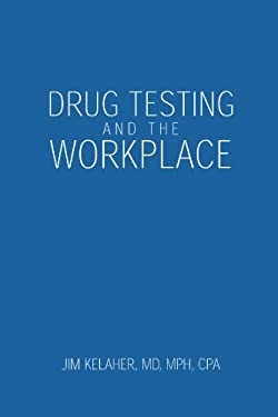 Drug Testing and the Workplace 9781413443042