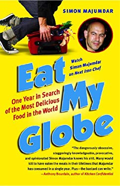 Eat My Globe: One Year in Search of the Most Delicious Food in the World 9781416576037