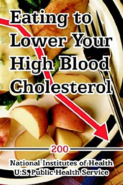 Eating to Lower Your High Blood Cholesterol 9781410109033