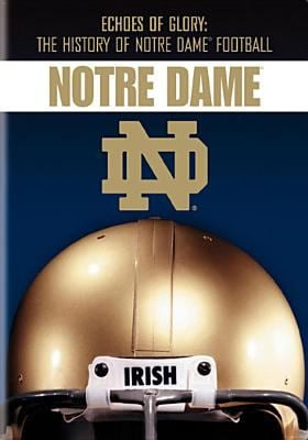 Echoes of Glory: The History of Notre Dame Football
