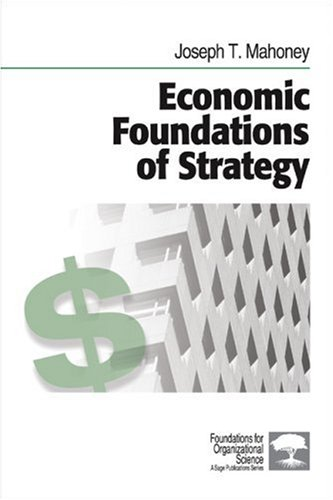 Economic Foundations of Strategy 9781412905435