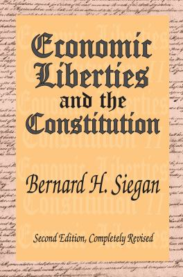 Economic Liberties and the Constitution 9781412805254