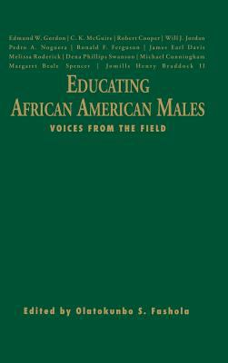 Educating African American Males: Voices from the Field 9781412914338