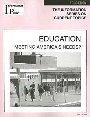 Education: Meeting America's Needs? 9781414407500