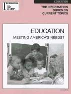 Education: Meeting America's Needs 9781414481364