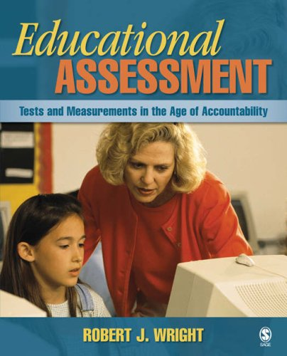 Educational Assessment: Tests and Measurements in the Age of Accountability 9781412949170