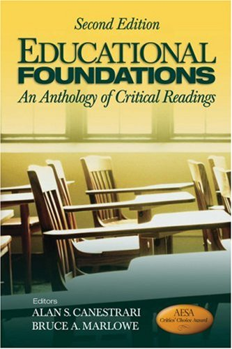 Educational Foundations: An Anthology of Critical Readings 9781412974387