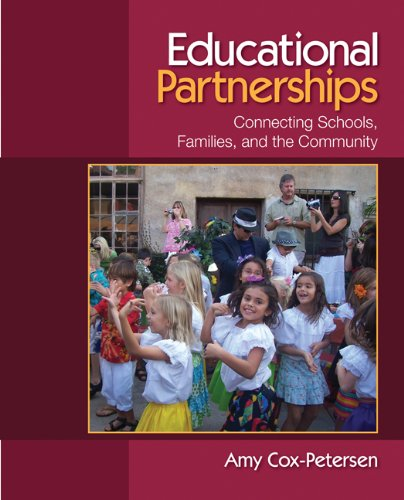 Educational Partnerships: Connecting Schools, Families, and the Community 9781412952125