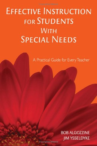 Effective Instruction for Students with Special Needs: A Practical Guide for Every Teacher 9781412938976
