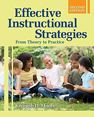 Effective Instructional Strategies: From Theory to Practice [With CDROM] 9781412956444