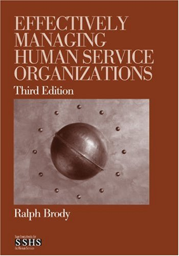Effectively Managing Human Service Organizations 9781412904209
