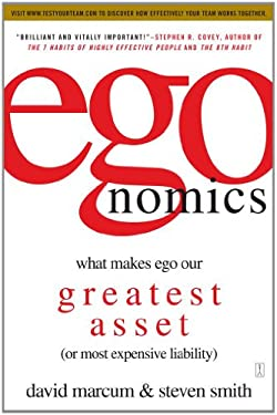 Egonomics: What Makes Ego Our Greatest Asset (or Most Expensive Liability) 9781416533276