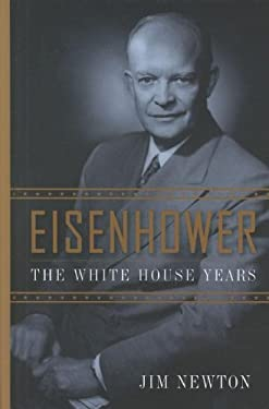 Eisenhower: The White House Years 9781410441911
