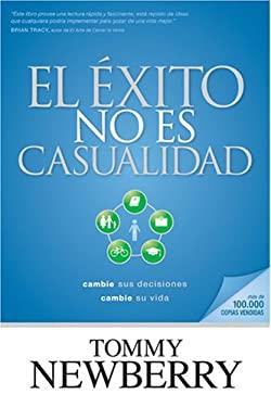 El Exito No Es Casualidad 9781414319803