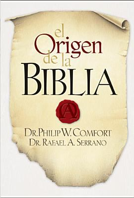 El Origen de la Biblia = The Origin of the Bible 9781414317182