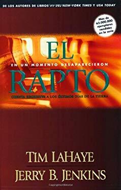 El Rapto: En un Momento Desaparecieron, Cuenta Regresiva A los Ultimos Dias de la Tierra = Rapture 9781414311289