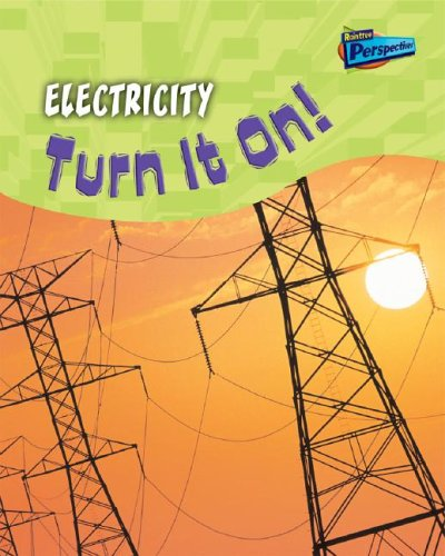 Electricity: Turn It On! 9781410915498