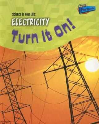 Electricity: Turn It On! 9781410915573