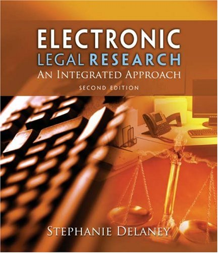 Electronic Legal Research: An Integrated Approach 9781418080884