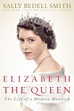 Elizabeth the Queen: Inside the Life of a Modern Monarch 9781410445278