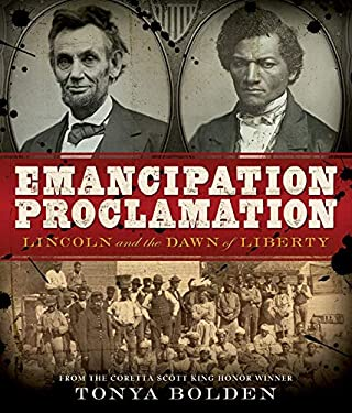 Emancipation Proclamation: Lincoln and the Dawn of Liberty 9781419703904