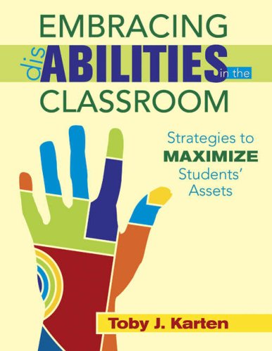 Embracing Disabilities in the Classroom: Strategies to Maximize Students Assets 9781412957700