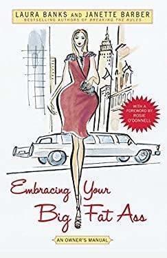 Embracing Your Big Fat Ass: An Owner's Manual 9781416542797
