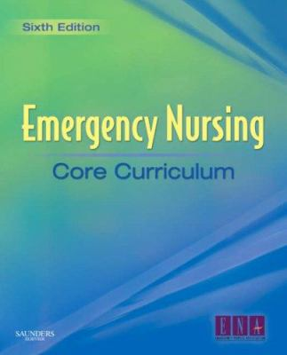 Emergency Nursing Core Curriculum 9781416037552