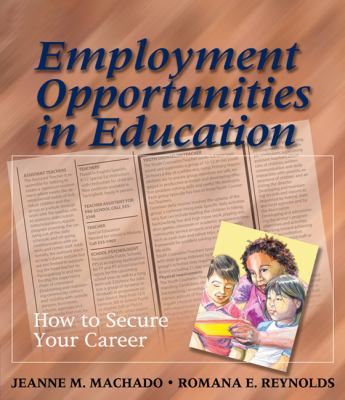 Employment Opportunities in Education: How to Secure Your Career 9781418001056