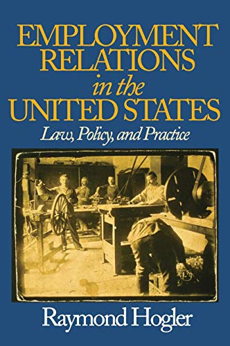 Employment Relations in the United States: Law, Policy, and Practice 9781412904148