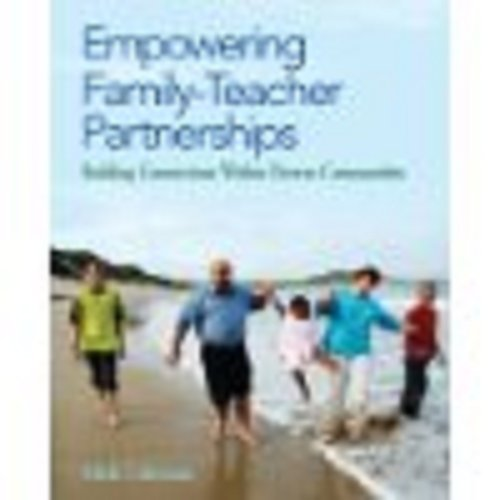 Empowering Family-Teacher Partnerships: Building Connections Within Diverse Communities 9781412992329