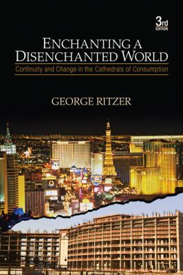 Enchanting a Disenchanted World: Continuity and Change in the Cathedrals of Consumption 9781412975810