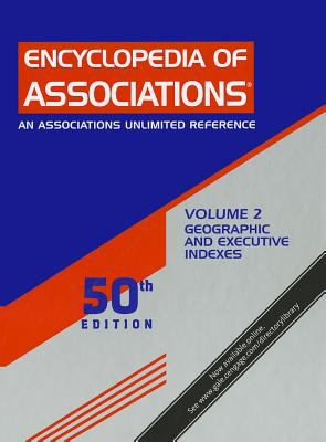 Encyclopedia of Associations, Volume 2: Geographic and Executive Indexes 9781414446615