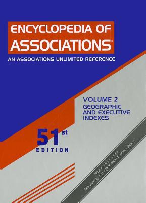 Encyclopedia of Associations: National Organizations of the U.S.: An Associations Unlimited Reference Geographic & Executive Indexes 9781414458946