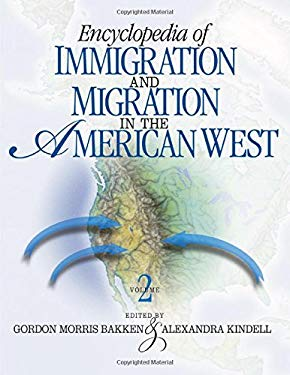Encyclopedia of Immigration and Migration in the American West 9781412905503
