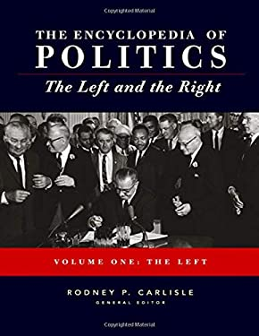 Encyclopedia of Politics: The Left and the Right 9781412904094