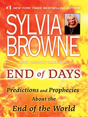 End of Days: Predictions and Prophecies about the End of the World 9781410407467